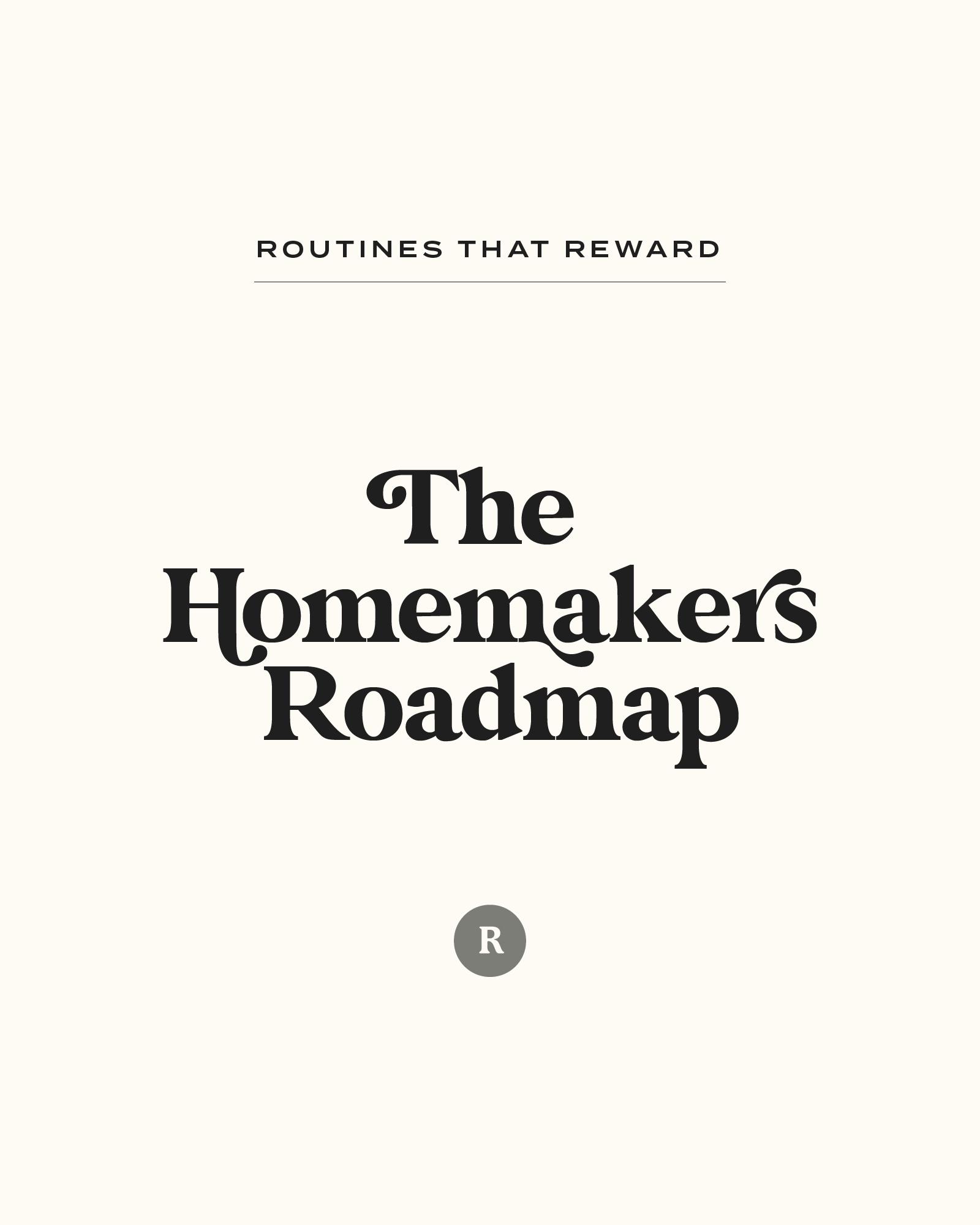 The Homemakers Roadmap